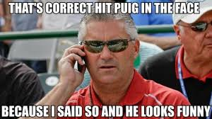 Dbacks General Manager Kevin Towers. He probably never said this, but probably wanted too.
